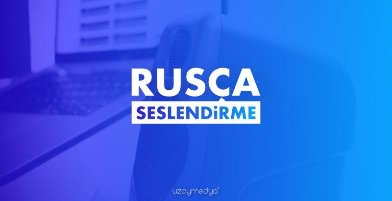 Rusça Seslendirme