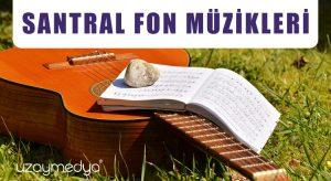 Santral Fon Müzikleri
